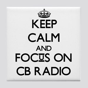 Keep calm and focus on Cb Radio Tile Coaster