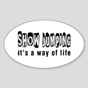 Show Jumping it is a way of life Sticker (Oval)