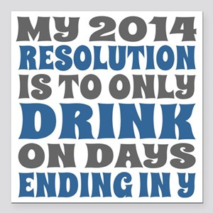 """My 2014 New Years Resolu Square Car Magnet 3"""" x 3"""""""