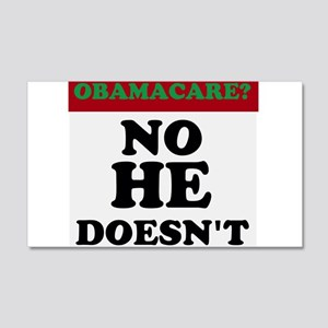 OBAMACARE? No He Doesnt Wall Decal