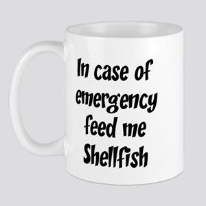 Feed me Shellfish Mug