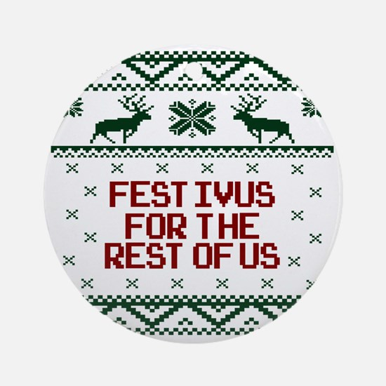FESTIVUS FOR THE REST OF US™ Round Ornament