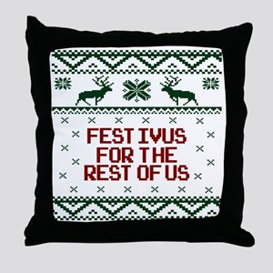 FESTIVUS FOR THE REST OF US™ Throw Pillow