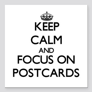 Keep calm and focus on Postcards Square Car Magnet