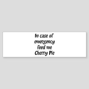 Feed me Cherry Pie Bumper Sticker