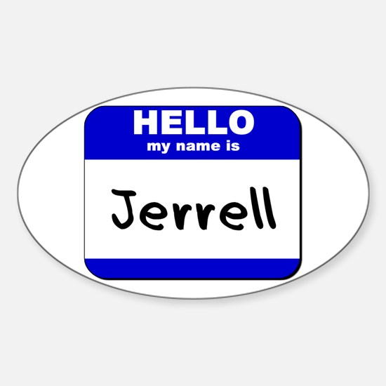 hello my name is jerrell Oval Decal