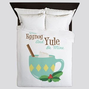 One More Eggnog And Yule Be Mine Queen Duvet