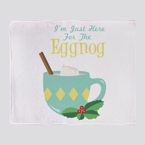 Im Just Here For The Eggnog Throw Blanket