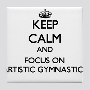 Keep calm and focus on Artistic Gymnastics Tile Co