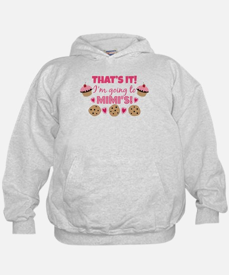 That's it! I'm going to Mimi's! Hoody