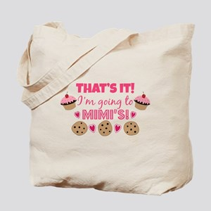 That's it! I'm going to Mimi's! Tote Bag