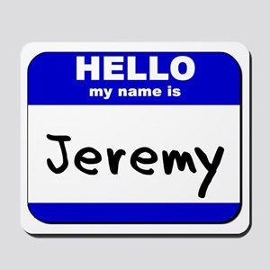 hello my name is jeremy  Mousepad