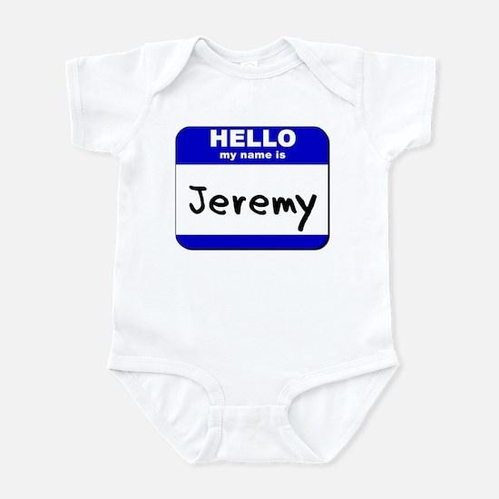 hello my name is jeremy  Infant Bodysuit