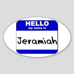 hello my name is jeramiah Oval Sticker