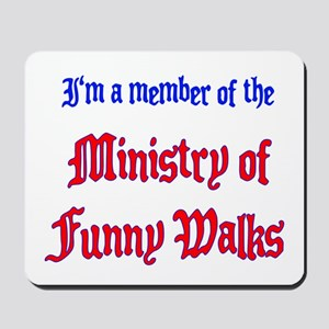 Ministry of Funny Walks Mousepad