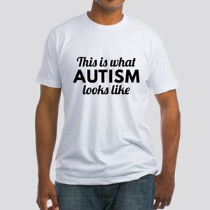 Autism Looks Like Fitted T-Shirt