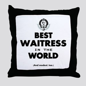 The Best in the World Best Waitress Throw Pillow