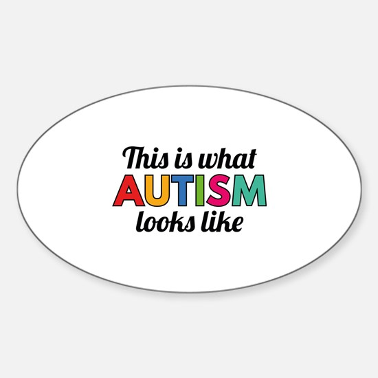 Autism Looks Like Sticker (Oval)