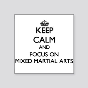 Keep calm and focus on Mixed Martial Arts Sticker