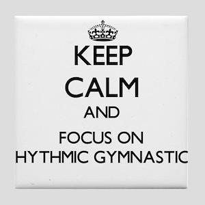 Keep calm and focus on Rhythmic Gymnastics Tile Co
