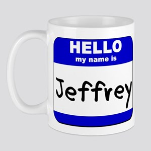 hello my name is jeffrey  Mug