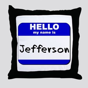 hello my name is jefferson  Throw Pillow