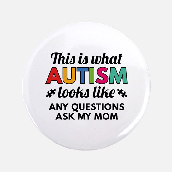 """Autism Looks Like 3.5"""" Button (100 pack)"""