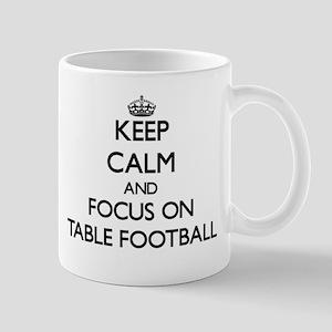 Keep calm and focus on Table Football Mugs