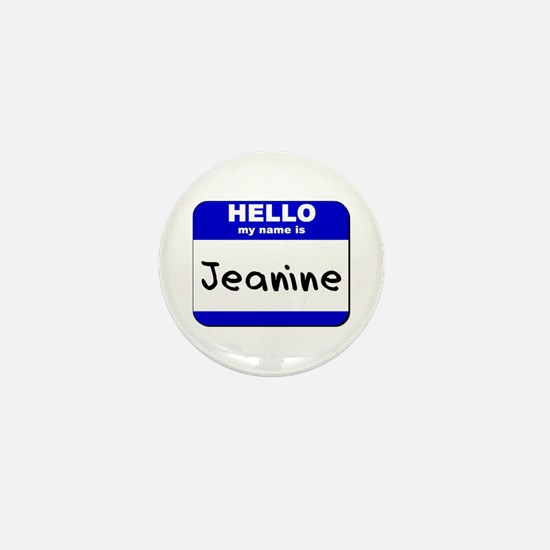 hello my name is jeanine Mini Button