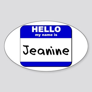 hello my name is jeanine Oval Sticker