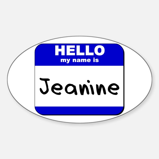 hello my name is jeanine Oval Decal