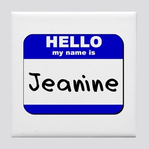 hello my name is jeanine  Tile Coaster