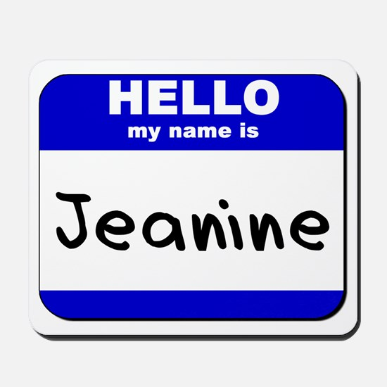 hello my name is jeanine  Mousepad