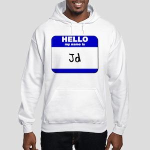 hello my name is jd Hooded Sweatshirt