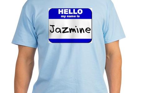 Hello My Name Is Jazmine Light T Shirt