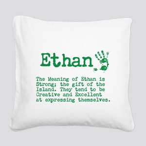 The Meaning of Ethan Square Canvas Pillow