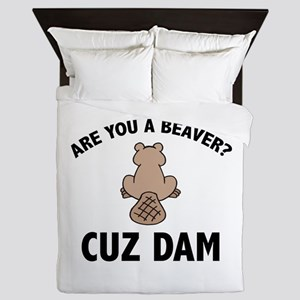 Are You A Beaver? Cuz Dam Queen Duvet