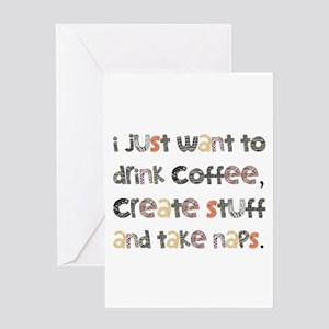 I Just Want To Drink Coffee Greeting Card