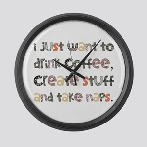 I Just Want To Drink Coffee Large Wall Clock