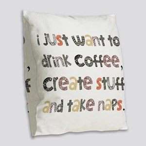 I Just Want To Drink Coffee Burlap Throw Pillow