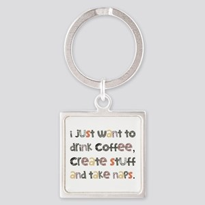 I Just Want To Drink Coffee Square Keychain