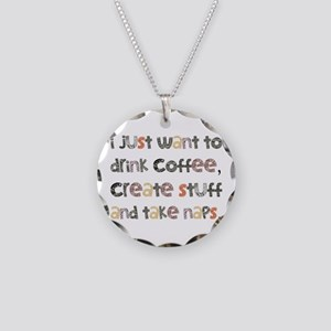 I Just Want To Drink Coffee Necklace Circle Charm