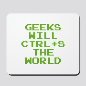 Geeks Will CTRL+S The World Mousepad