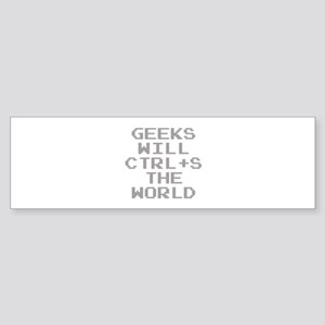 Geeks Will CTRL+S The World Sticker (Bumper)