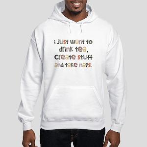 Drink Tea, Create, Take Naps Hooded Sweatshirt