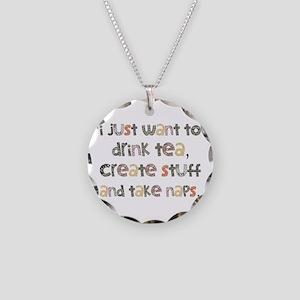 Drink Tea, Create, Take Naps Necklace Circle Charm