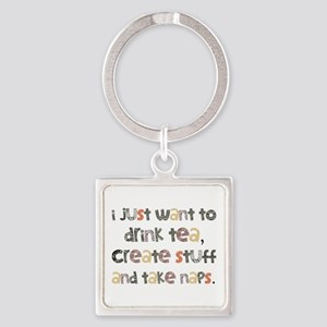 Drink Tea, Create, Take Naps Square Keychain