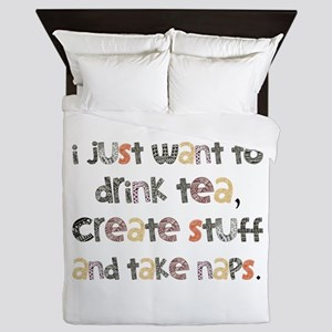 Drink Tea, Create, Take Naps Queen Duvet