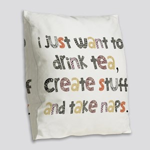 Drink Tea, Create, Take Naps Burlap Throw Pillow