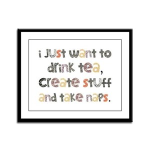 Drink Tea, Create, Take Naps Framed Panel Print